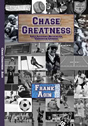Chase Greatness